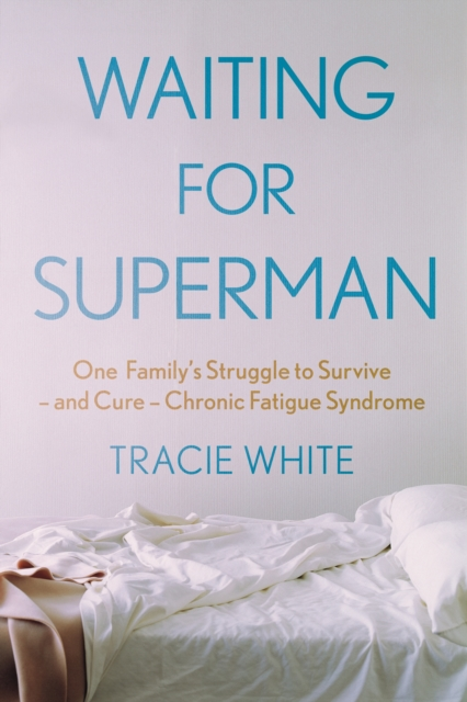 Image for Waiting For Superman : One Family's Struggle to Survive - and Cure - Chronic Fatigue Syndrome