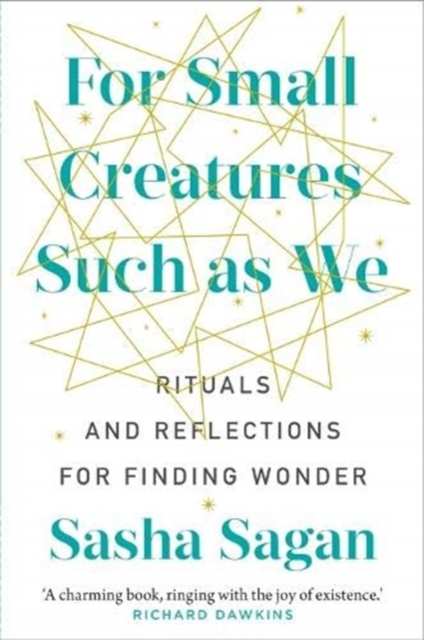 Image for For Small Creatures Such As We : Rituals and reflections for finding wonder