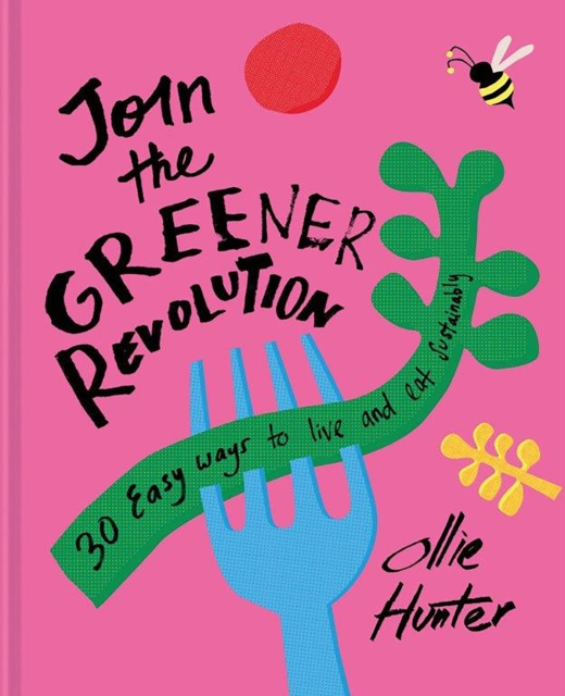 Image for Join the Greener Revolution : 30 easy ways to live and eat sustainably