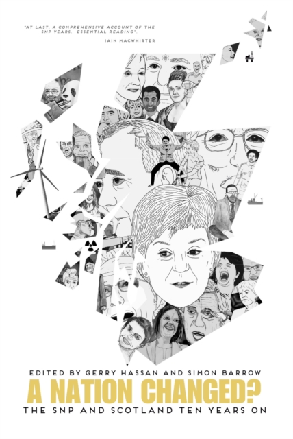 Cover for: A Nation Changed? : The SNP and Scotland Ten Years On
