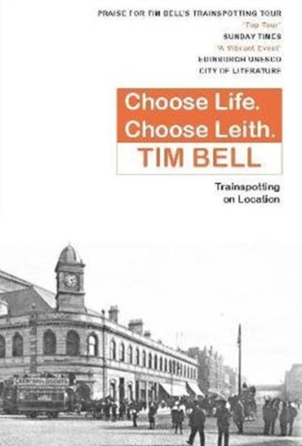 Image for Choose Life, Choose Leith : Trainspotting on Location