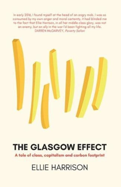 Cover for: The Glasgow Effect : A Tale of Class, Capitalism and Carbon Footprint
