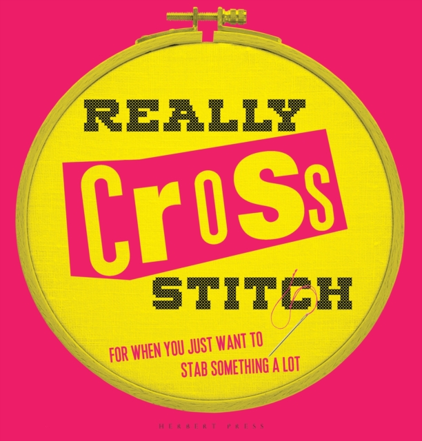 Cover for: Really Cross Stitch : For when you just want to stab something a lot