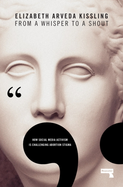 Image for From a Whisper to a Shout : Abortion Activism and Social Media
