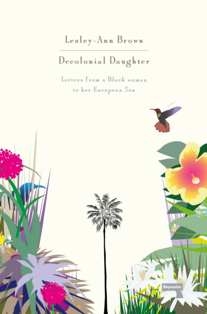 Cover for: Decolonial Daughter : Letters from a Black Woman to Her European Son