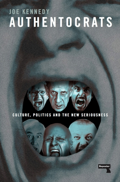 Cover for: Authentocrats : Culture, Politics and the New Seriousness