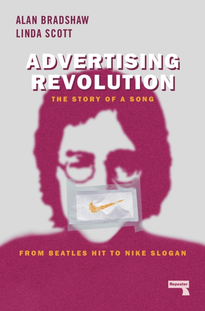 Image for Advertising Revolution : The Story of a Song, from Beatles Hit to Nike Slogan