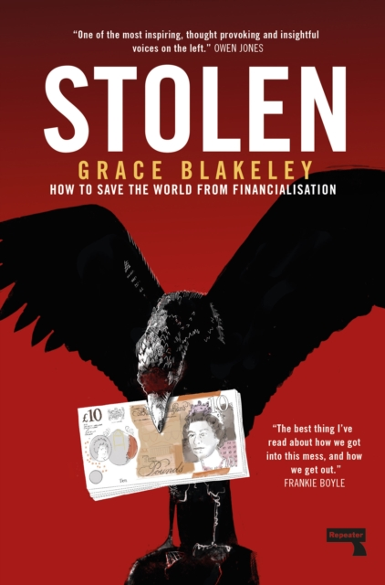 Cover for: Stolen : How to Save the World from Financialisation