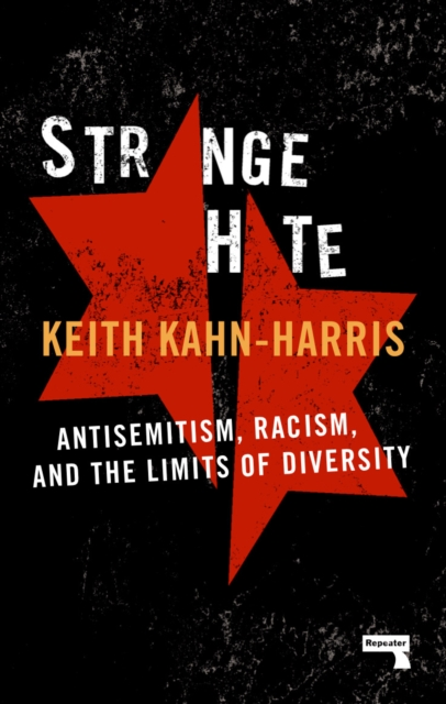 Cover for: Strange Hate : Antisemitism, Racism and the Limits of Diversity