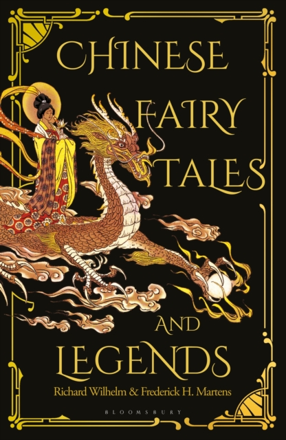 Cover for: Chinese Fairy Tales and Legends : A Gift Edition of 73 Enchanting Chinese Folk Stories and Fairy Tales