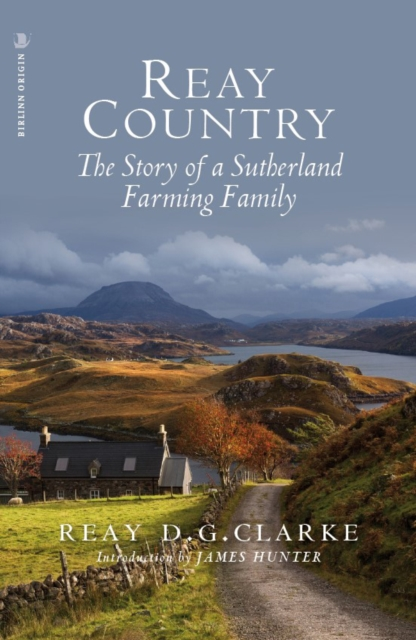 Cover for: Reay Country : The Story of a Sutherland Farming Family