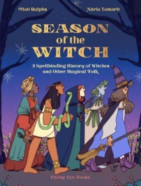 Cover for: Season of the Witch : A Spellbinding History of Witches and Other Magical Folk
