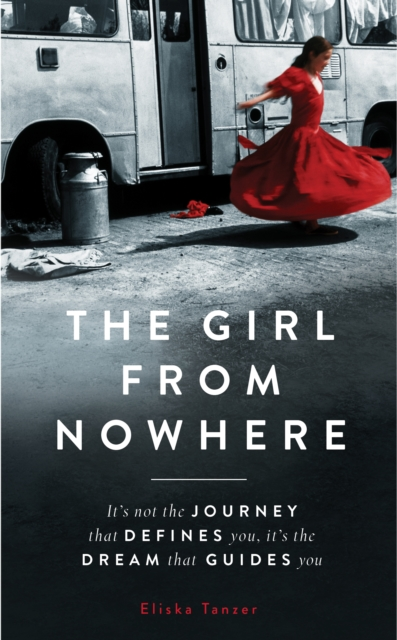 Cover for: The Girl from Nowhere : A Romani Ghetto Life