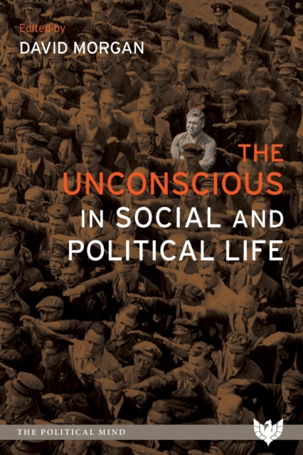 Cover for: The Unconscious in Social and Political Life