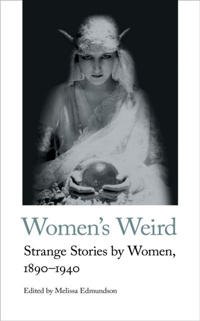 Image for Women's Weird : Strange Stories by Women, 1890-1940 : 12