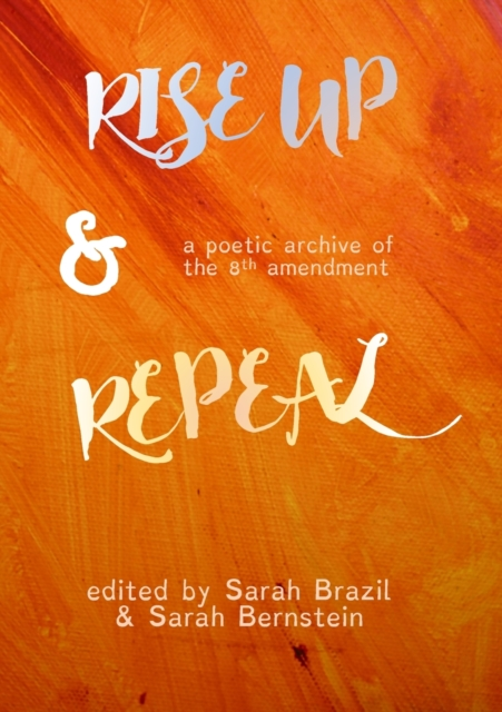 Image for Rise Up and Repeal : a poetic archive of the Eighth Amendment