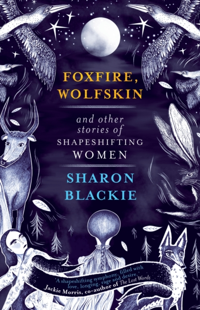 Image for Foxfire, Wolfskin and Other Stories of Shapeshifting Women