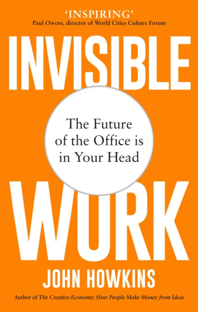 Cover for: Invisible Work : The Future of the Office is in Your Head
