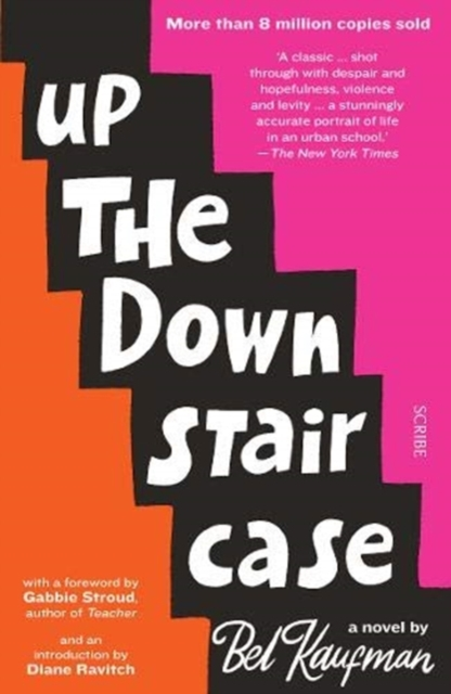 Cover for: Up the Down Staircase : The timeless, bestselling novel about the joys, frustrations, and hilarity of teaching