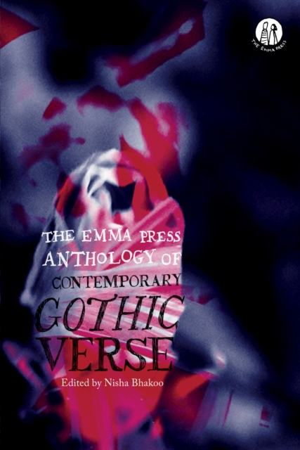 Cover for: The Emma Press Anthology of Contemporary Gothic Verse