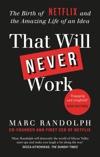 Image for That Will Never Work : The Birth of Netflix by the first CEO and co-founder Marc Randolph