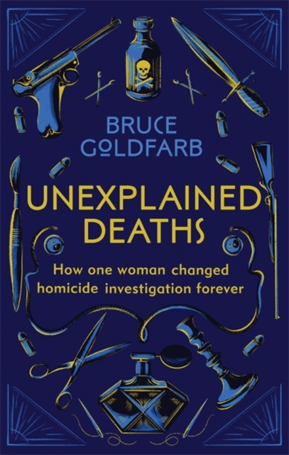 Image for Unexplained Deaths : How one woman changed homicide investigation forever