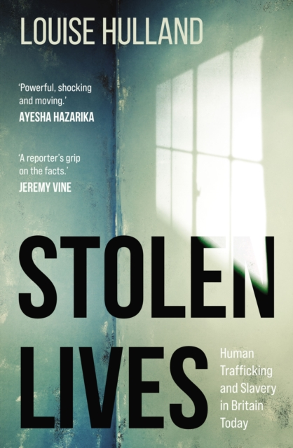 Image for Stolen Lives : Human Trafficking and Slavery in Britain Today