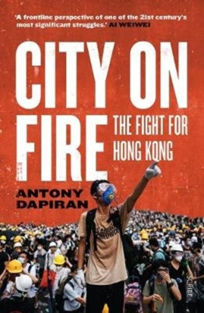 Cover for: City on Fire : the fight for Hong Kong
