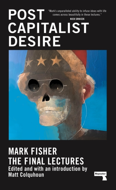 Cover for: Postcapitalist Desire : The Final Lectures