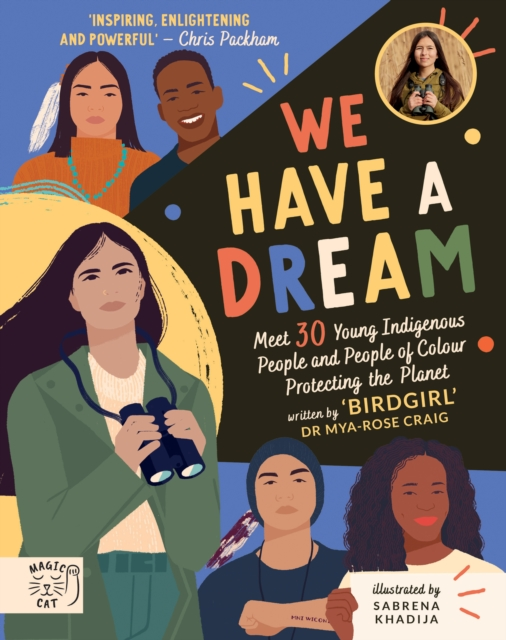 Image for We Have a Dream : Meet 30 Young Indigenous People and People of Colour Protecting the Planet