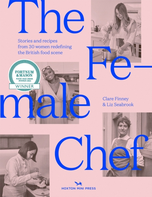 Image for The Female Chef : 30 women redefining the British food scene