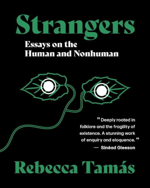Image for Strangers : Essays on the Human and Nonhuman