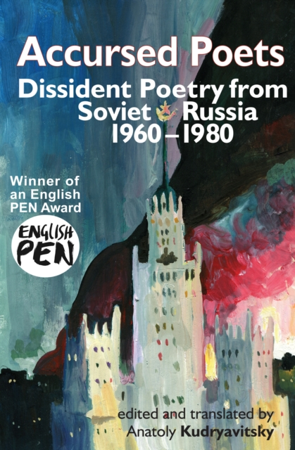 Cover for: Accursed Poets : Dissident Poetry from Soviet Russia 1960-80