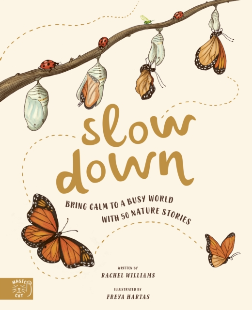 Cover for: Slow Down : Bring Calm to a Busy World with 50 Nature Stories