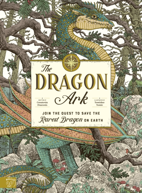 Cover for: The Dragon Ark : Join the quest to save the rarest dragon on Earth
