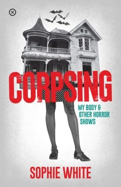Image for Corpsing : My Body and Other Horror Shows