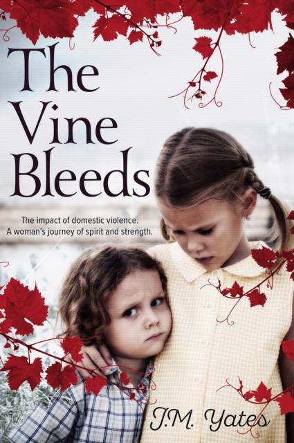 The Vine Bleeds (Paperback), Yates, J.M., 9781925367003