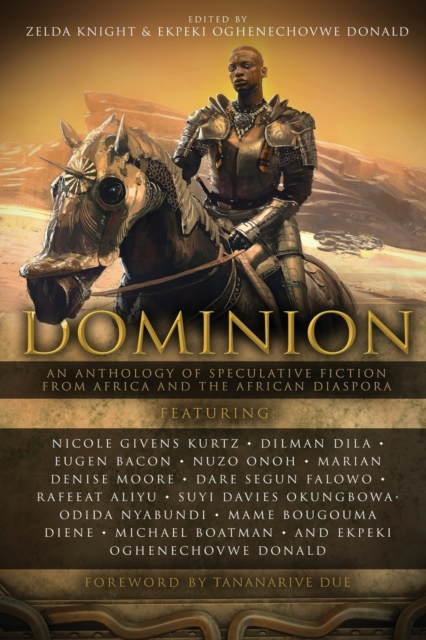 Image for Dominion : An Anthology of Speculative Fiction from Africa and the African Diaspora : 1