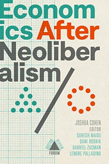 Cover for: Economics after Neoliberalism