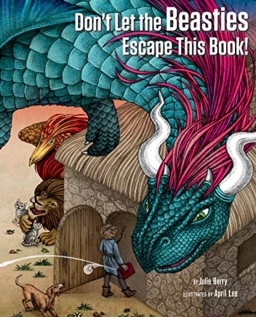 Cover for: Don't Let the Beasties Escape This Book!