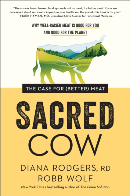 Cover for: Sacred Cow : The Case for (Better) Meat: Why Well-Raised Meat Is Good for You and Good for the Planet