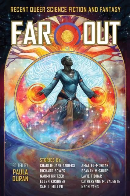 Cover for: Far Out : Recent Queer Science Fiction and Fantasy