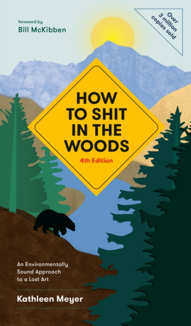 Image for How to Shit in the Woods : An Environmentally Sound Approach to a Lost Art