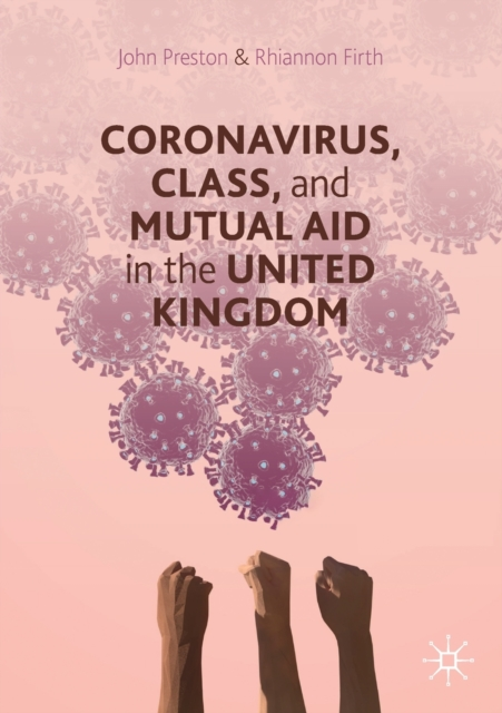 Cover for: Coronavirus, Class and Mutual Aid in the United Kingdom