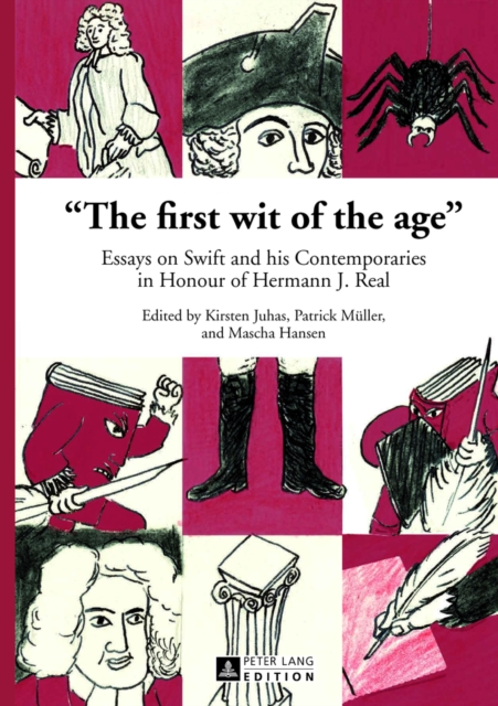 First Wit of the Age: Essays on Swift and His Contemporaries in Honour of Herma.