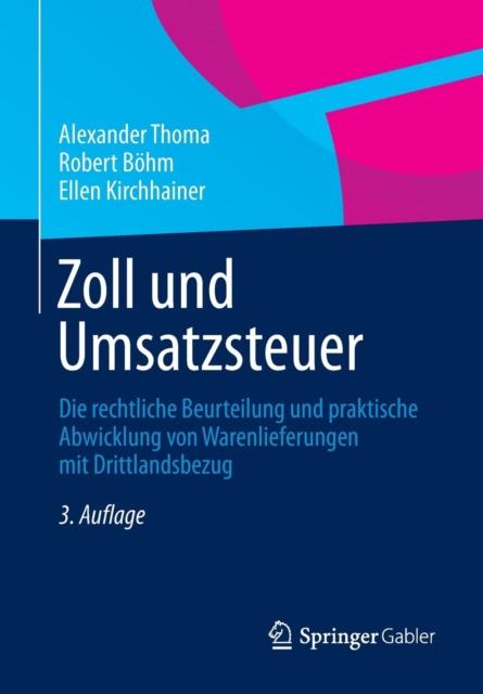 Zoll und Umsatzsteuer: Die rechtliche Beurteilung und praktische Abwicklung von.