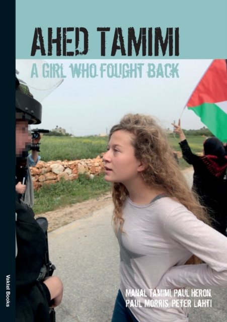 Image for Ahed Tamimi : A Girl Who Fought Back